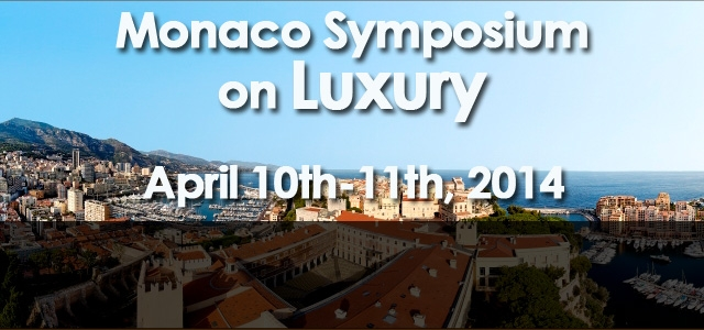 Monaco Symposium on Luxury: from Tradition to Innovation – April 10th and 11th, 2014